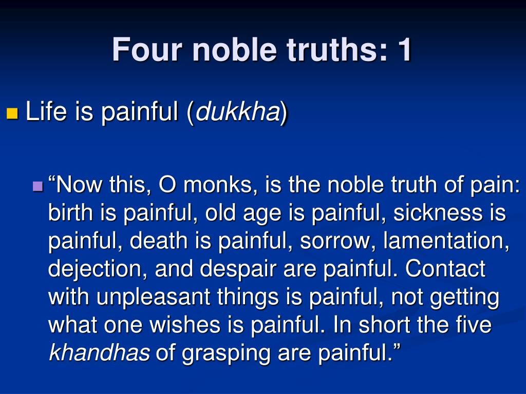 Four noble truths: 1