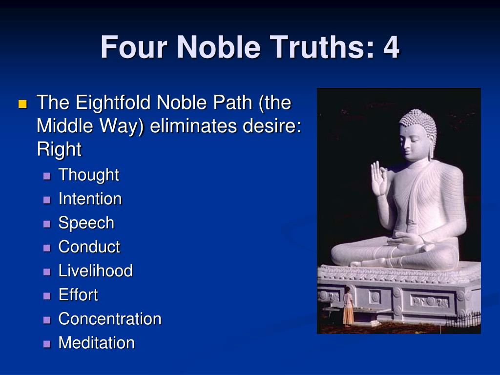 Four Noble Truths: 4