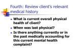 fourth review client s relevant medical history
