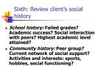 sixth review client s social history