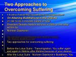 two approaches to overcoming suffering