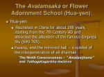 the avatamsaka or flower adornment school hua yen