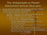the avatamsaka or flower adornment school hua yen32