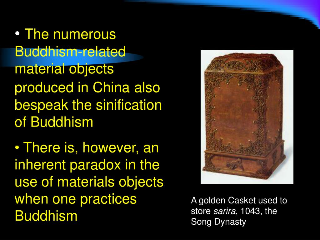The numerous Buddhism-related  material objects produced in China