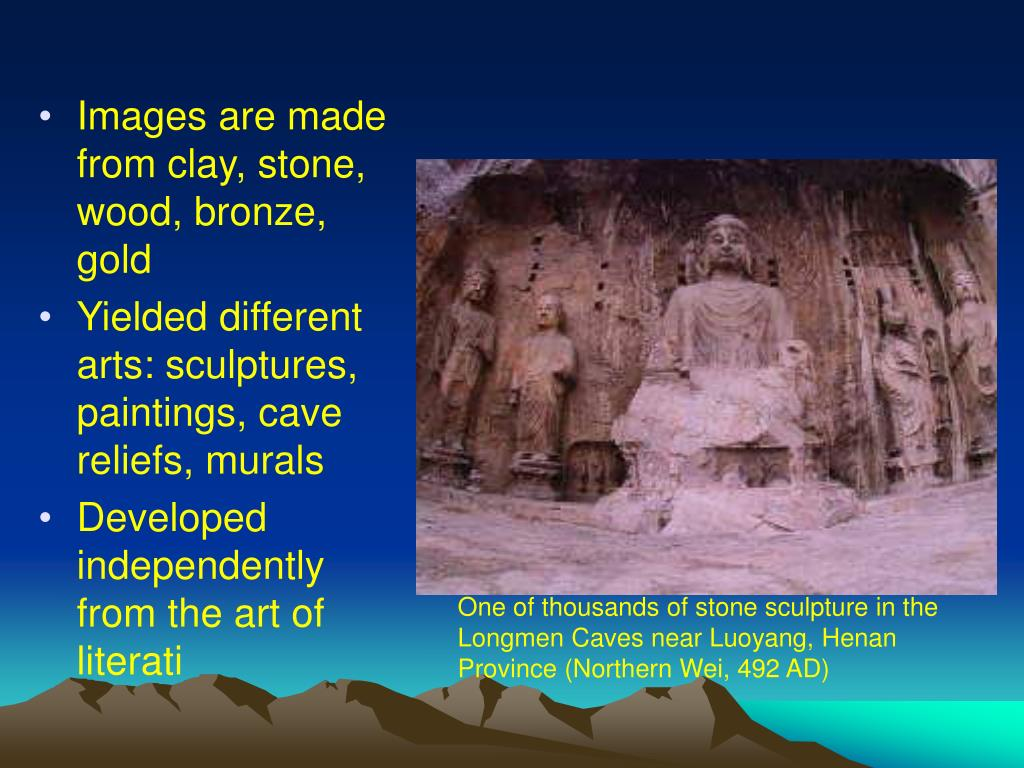 Images are made from clay, stone, wood, bronze, gold
