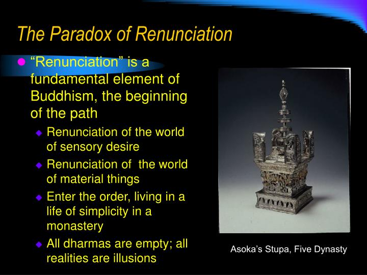 The paradox of renunciation