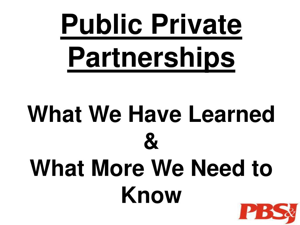 public private partnerships what we have learned what more we need to know l.