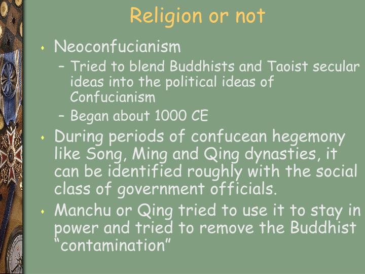 an argument that confucianism is not a religion Confucianism is also known as ruism and described as a tradition, a philosophy, a religion, a humanistic or rationalistic religion, a way of arguments to the contrary, i submit, are made by those who have not studied religions i not only have a degree in religion from columbia university, but.