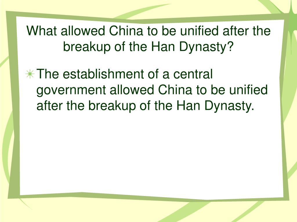 What allowed China to be unified after the breakup of the Han Dynasty?
