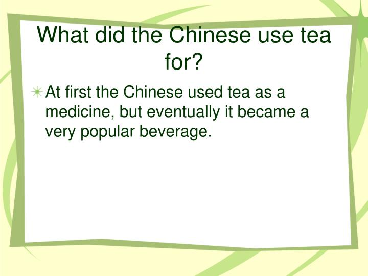 What did the chinese use tea for