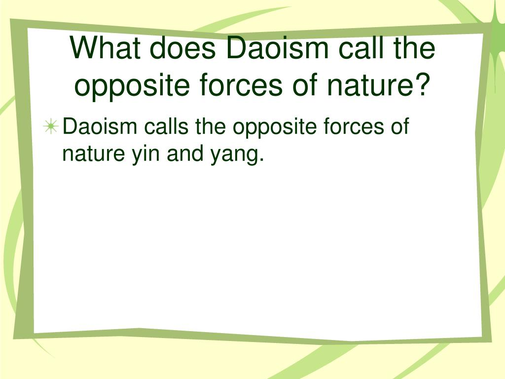 What does Daoism call the opposite forces of nature?