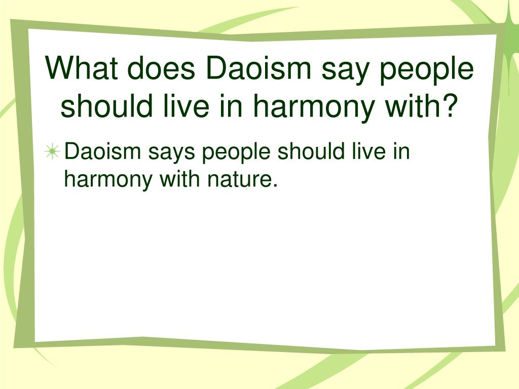 What does Daoism say people should live in harmony with?