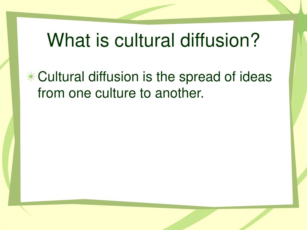 What is cultural diffusion?