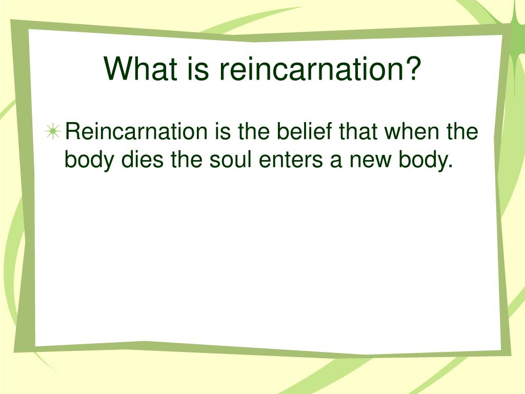 What is reincarnation?