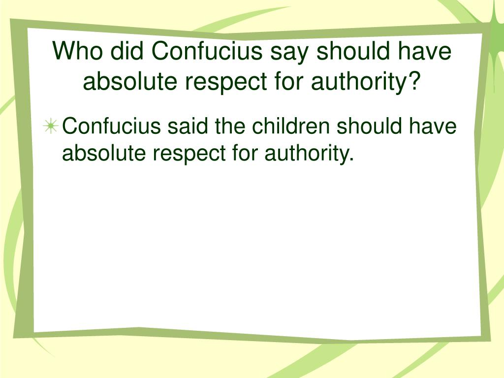 Who did Confucius say should have absolute respect for authority?