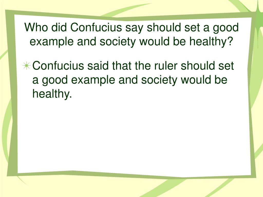 Who did Confucius say should set a good example and society would be healthy?