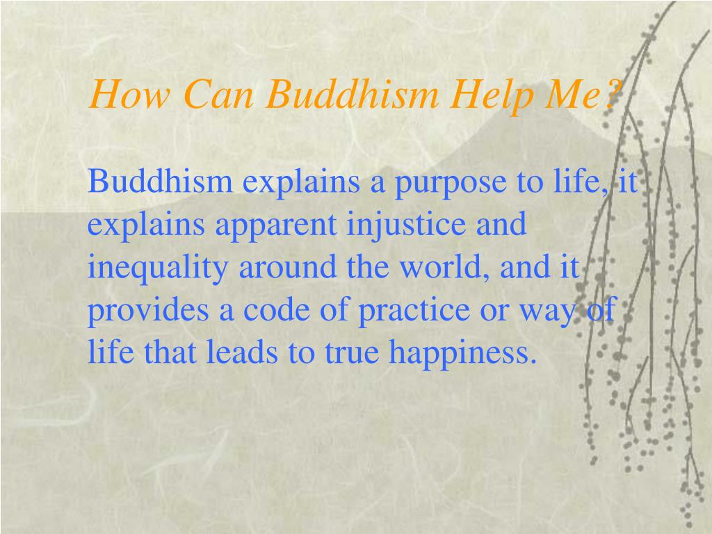 How Can Buddhism Help Me?