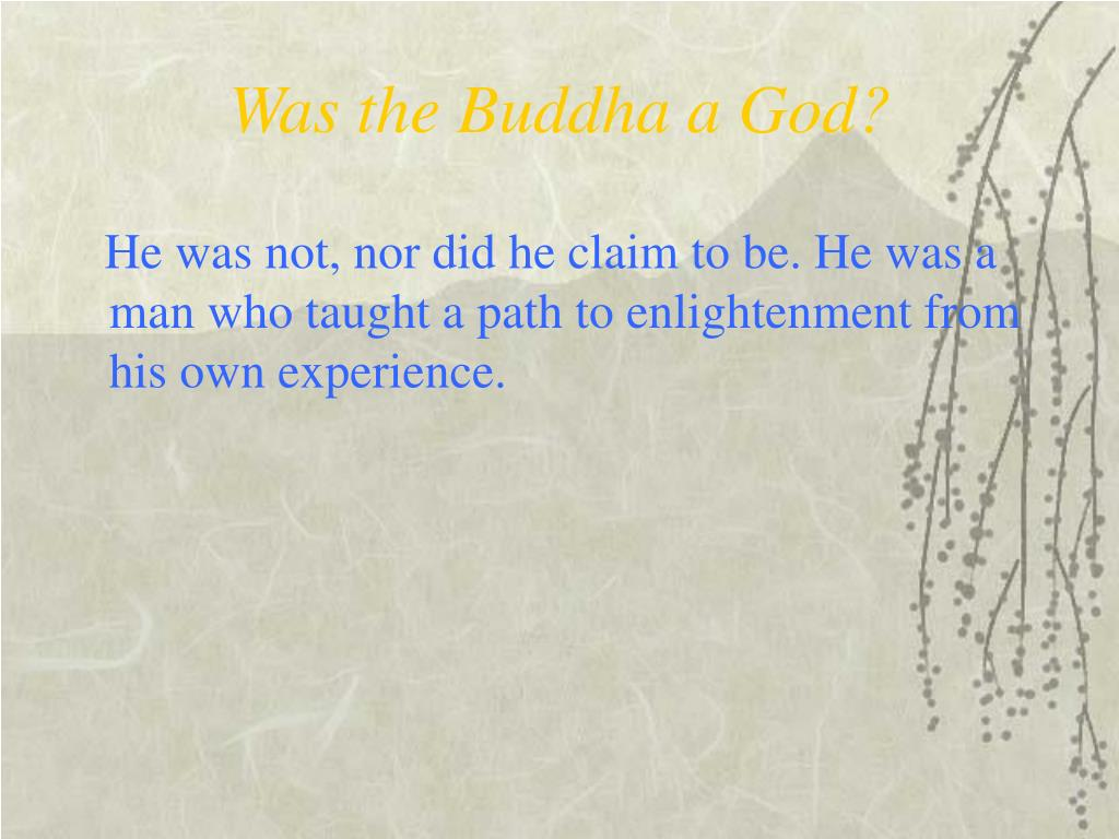 Was the Buddha a God?