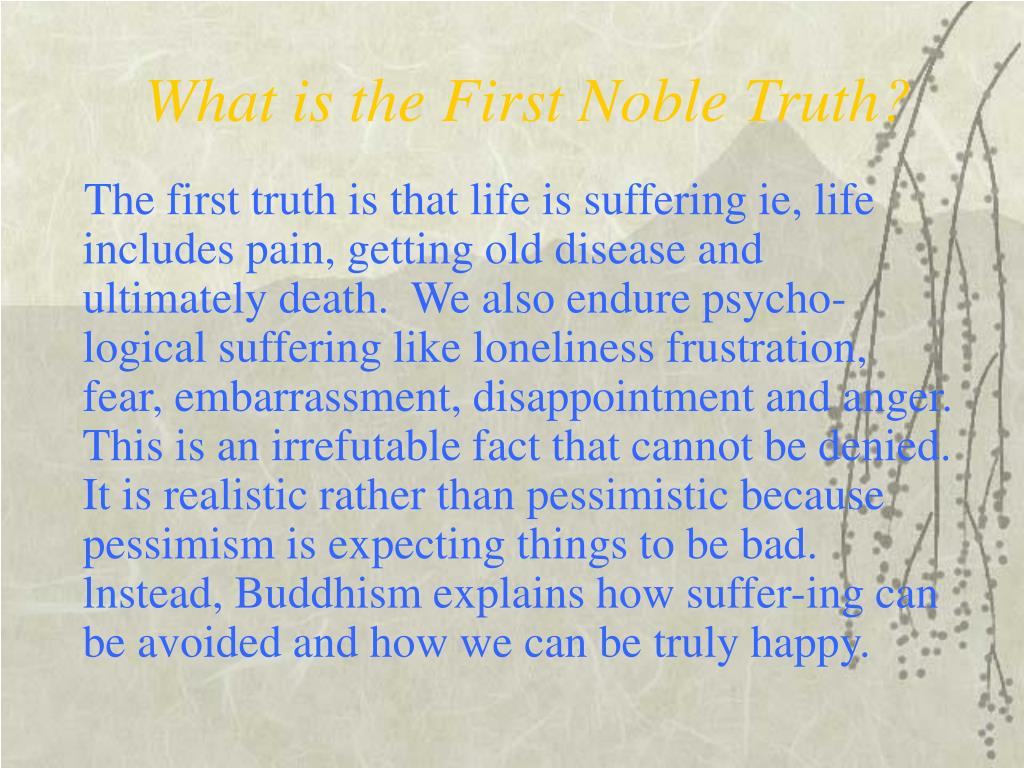 What is the First Noble Truth?