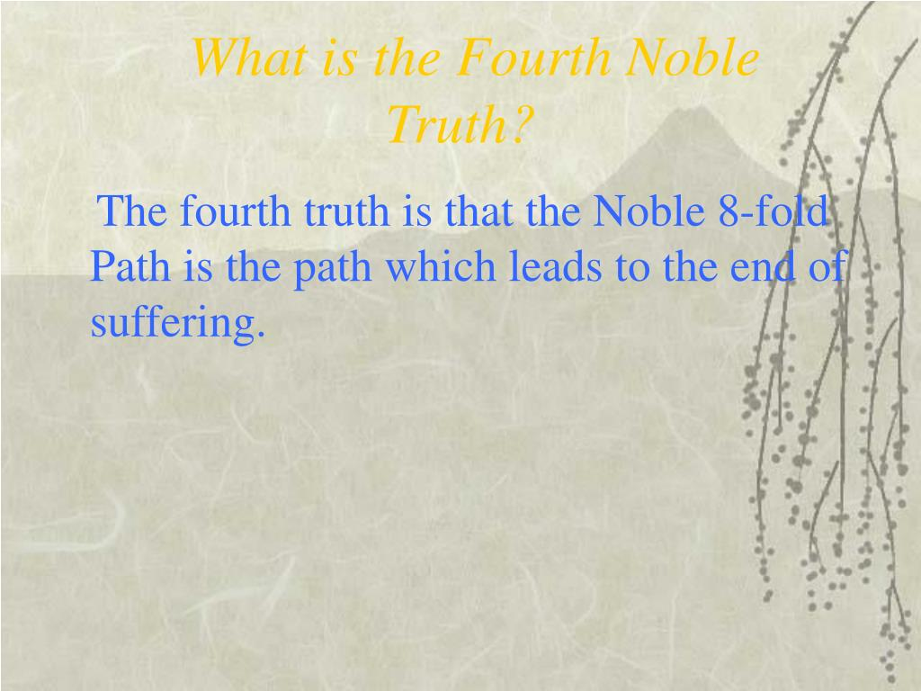 What is the Fourth Noble Truth?