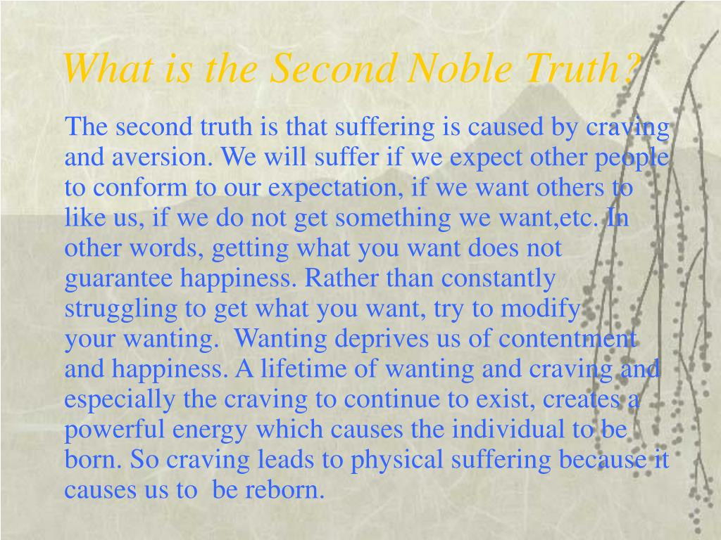 What is the Second Noble Truth?