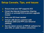 setup caveats tips and issues