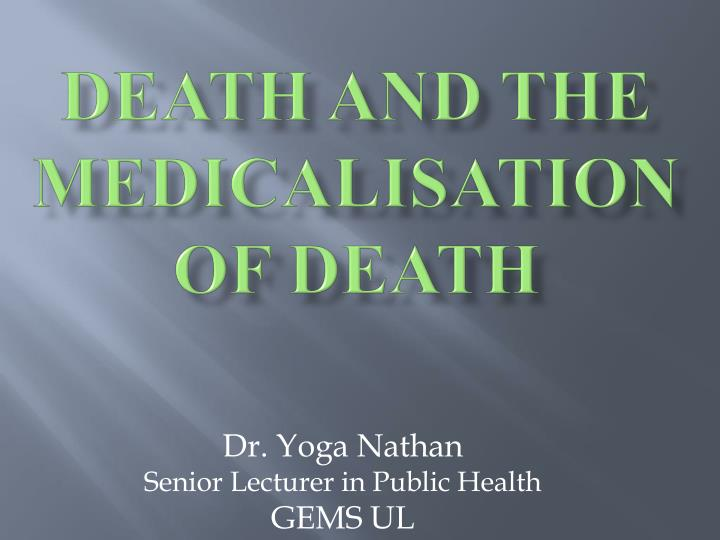 death and the medicalisation of death n.