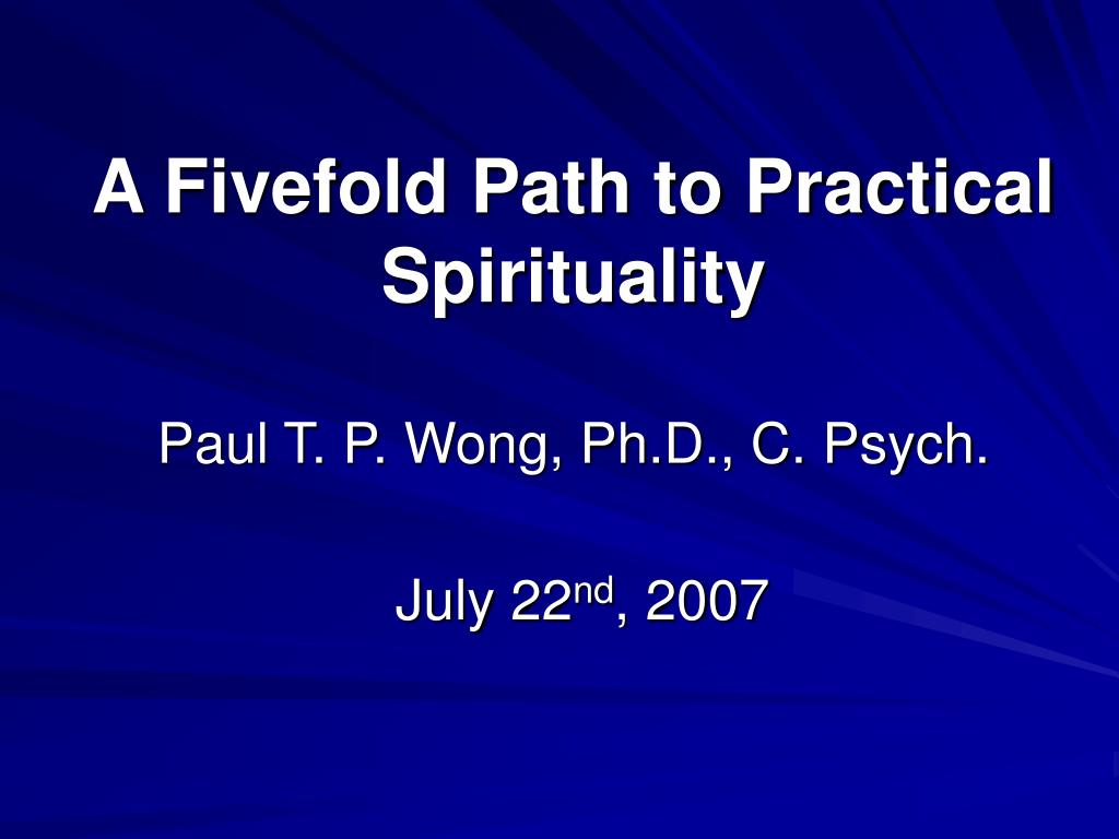 a fivefold path to practical spirituality paul t p wong ph d c psych l.
