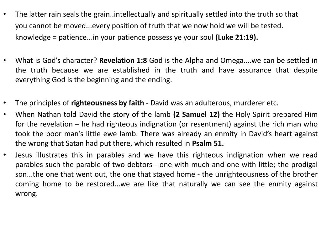 The latter rain seals the grain..intellectually and spiritually settled into the truth so that