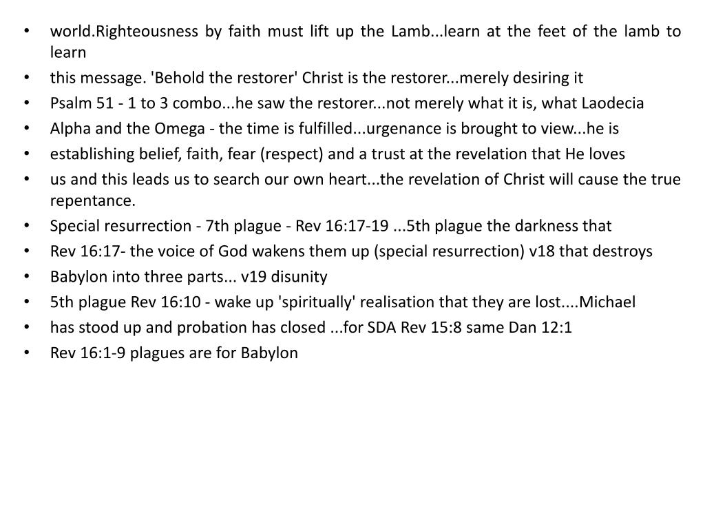 world.Righteousness by faith must lift up the Lamb...learn at the feet of the lamb to learn