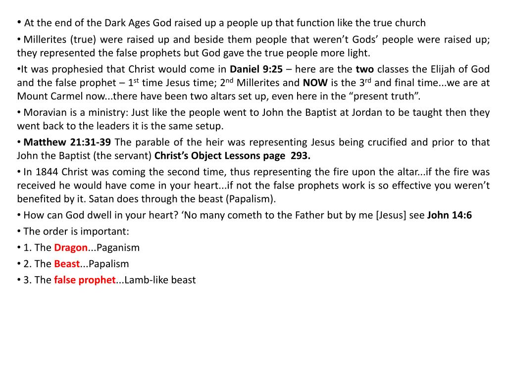 At the end of the Dark Ages God raised up a people up that function like the true church
