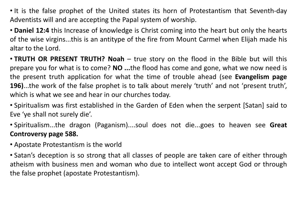 It is the false prophet of the United states its horn of Protestantism that Seventh-day Adventists will and are accepting the Papal system of worship.