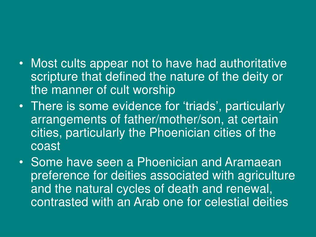 Most cults appear not to have had authoritative scripture that defined the nature of the deity or the manner of cult worship