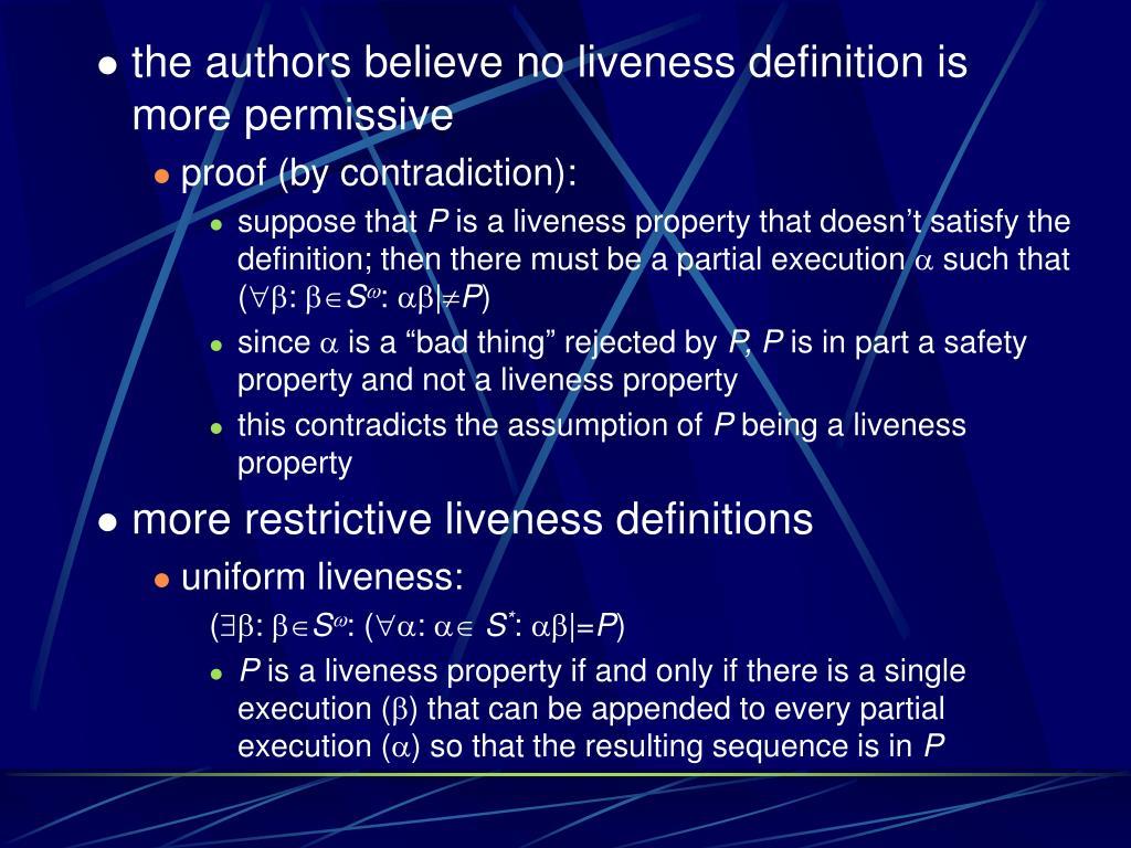 the authors believe no liveness definition is more permissive