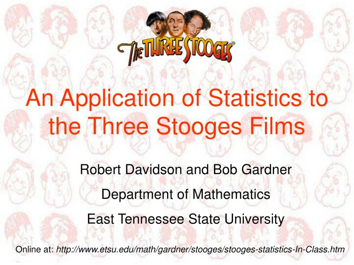 An Application of Statistics to the Three Stooges Films