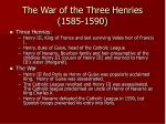 the war of the three henries 1585 1590