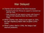 war delayed