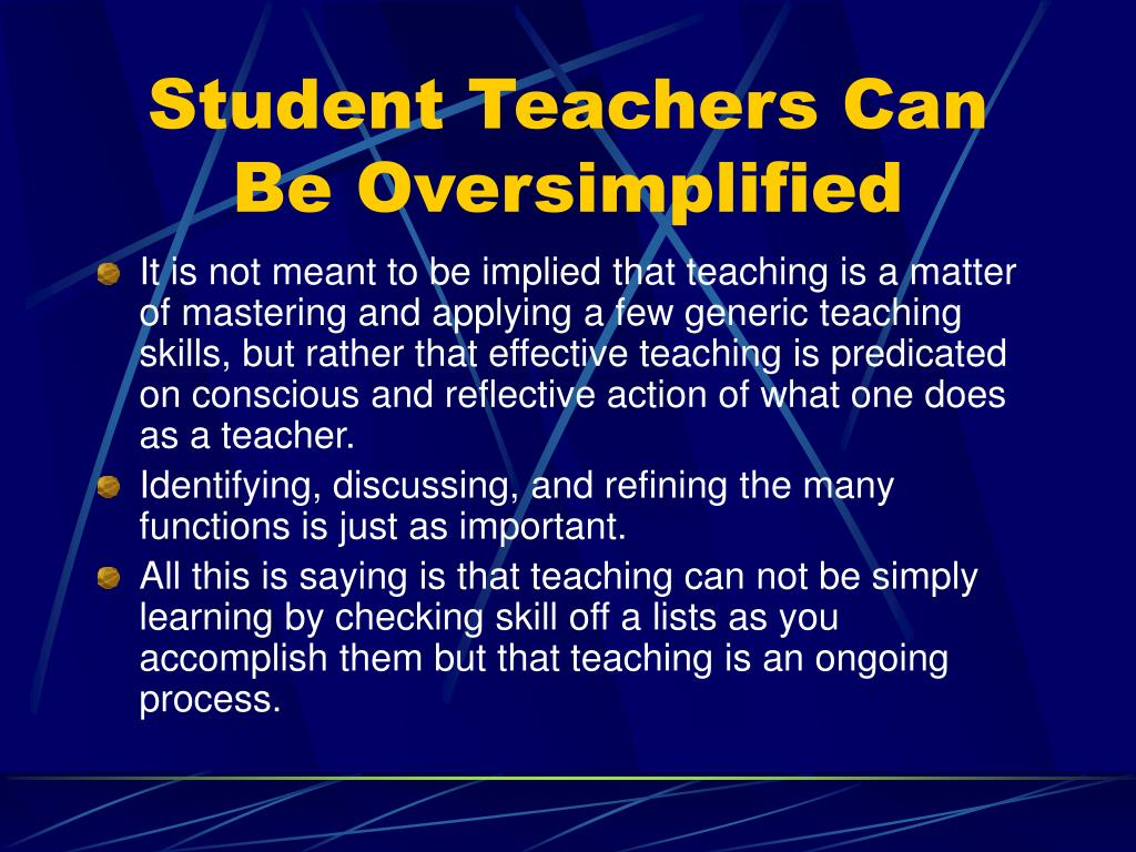 Student Teachers Can Be Oversimplified