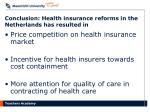 conclusion health insurance reforms in the netherlands has resulted in
