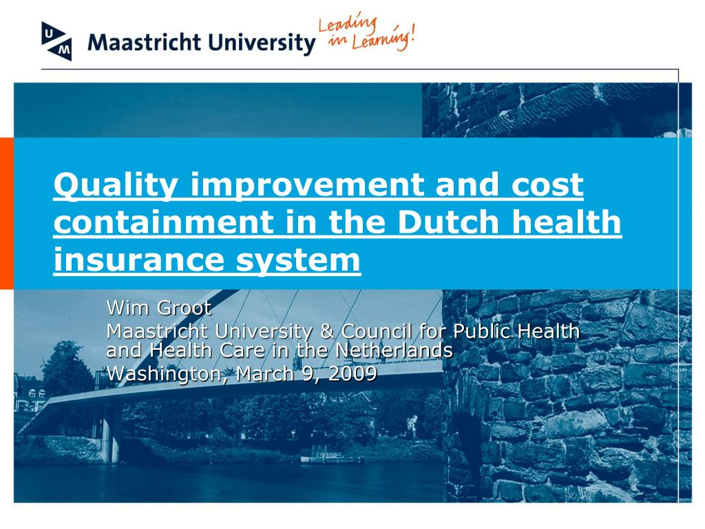 quality improvement and cost containment in the dutch health insurance system l.