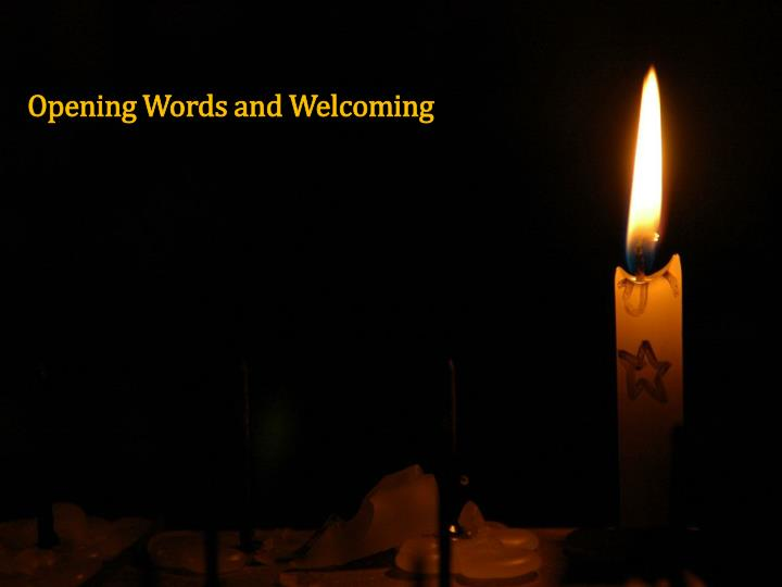 Opening Words and Welcoming