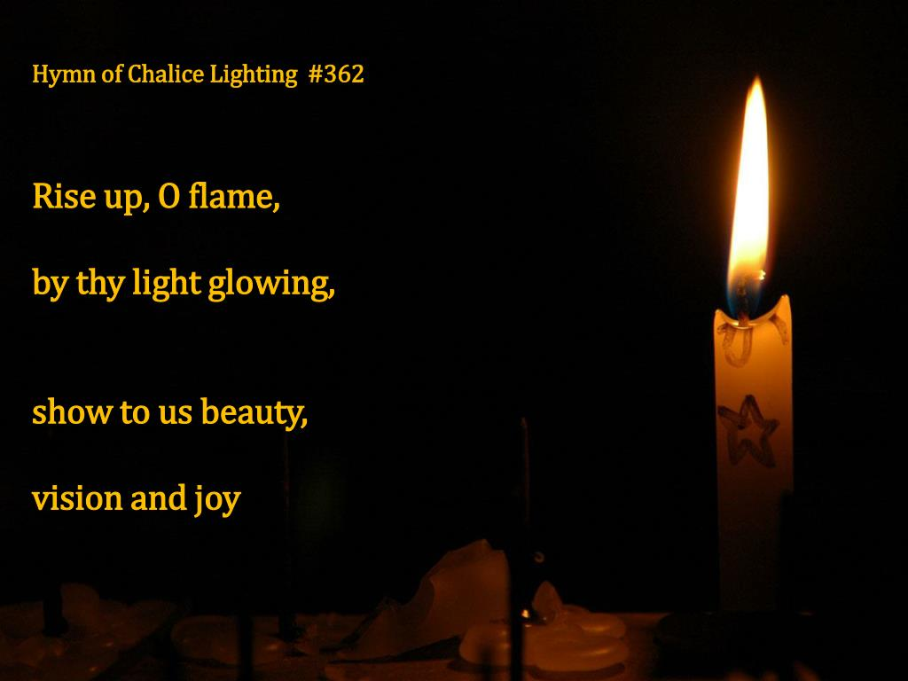 Hymn of Chalice Lighting  #362