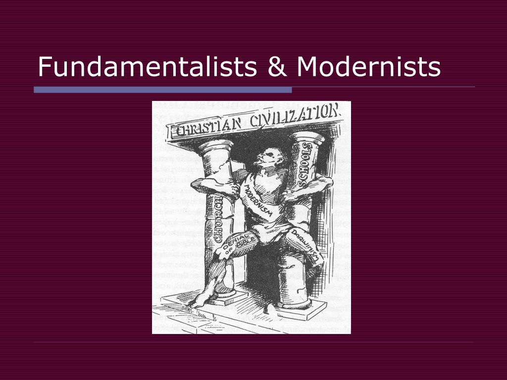 Fundamentalists & Modernists