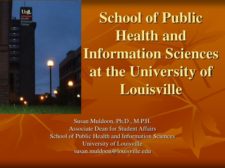 school of public health and information sciences at the university of louisville n.