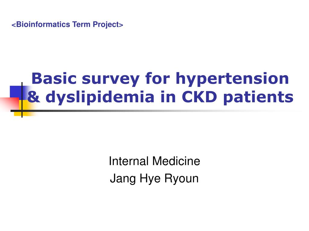 basic survey for hypertension dyslipidemia in ckd patients l.