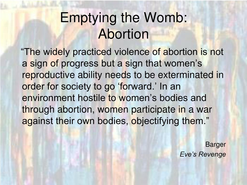 Emptying the Womb: