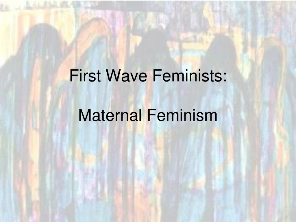 First Wave Feminists: