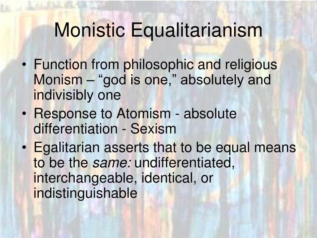 Monistic Equalitarianism