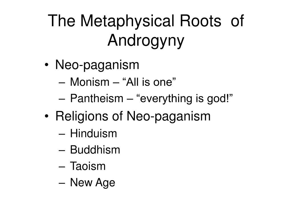The Metaphysical Roots  of Androgyny