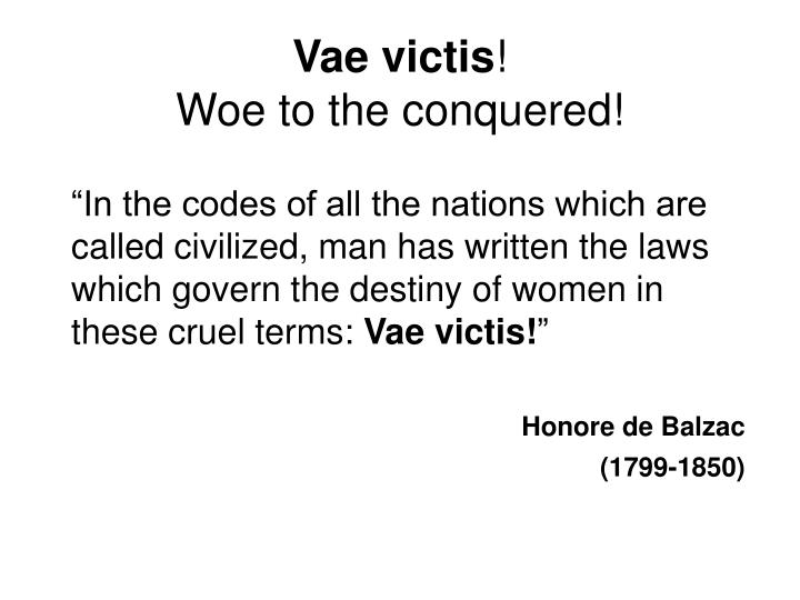 Vae victis woe to the conquered
